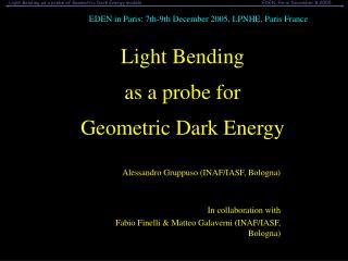Light Bending  as a probe for  Geometric Dark Energy