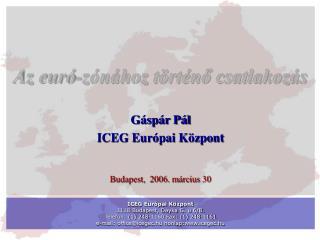 Az euró-zónához történő csatlakozás    Gáspár Pál  ICEG Európai Központ