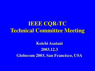 IEEE CQR-TC Technical Committee Meeting