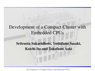 Development of a Compact Cluster with Embedded CPUs