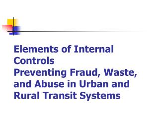 Elements of Internal Controls Preventing Fraud, Waste, and Abuse in Urban and Rural Transit Systems