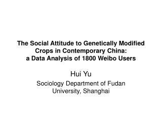 Hui Yu Sociology  Department of  Fudan University ,  Shanghai