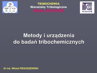 Dr inż. Witold PIEKOSZEWSKI
