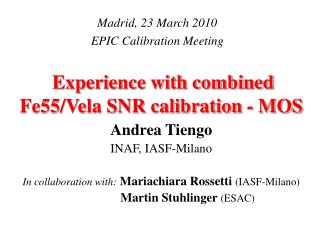 Experience with combined Fe55/Vela SNR calibration - MOS