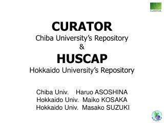 Chiba Univ.    Haruo ASOSHINA Hokkaido Univ.  Maiko KOSAKA  Hokkaido Univ.  Masako SUZUKI
