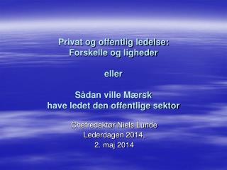 Chefredaktør Niels Lunde  Lederdagen 2014,  2. maj 2014