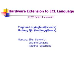 Hardware Extension to ECL Language EE249 Project Presentation