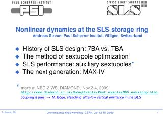 History of SLS design: 7BA vs. TBA  The method of sextupole optimization