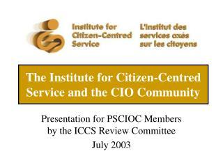 The Institute for Citizen-Centred Service and the CIO Community