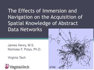 James Henry, M.S. Nicholas F.  Polys , Ph.D. Virginia Tech