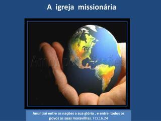 A  igreja  missionária