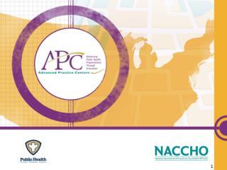 NACCHO   Advanced Practice Center (APC) Road Shows  Albuquerque, New Mexico August 11-12, 2009