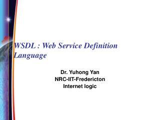 WSDL : Web Service Definition Language