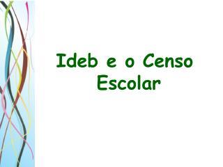 Ideb e o Censo Escolar
