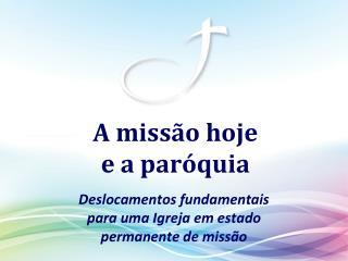 A missão hoje  e a paróquia