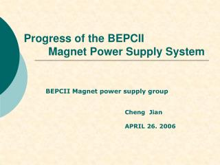 Progress of the BEPCII          Magnet Power Supply System