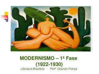 MODERNISMO – 1ª Fase                  (1922-1930)