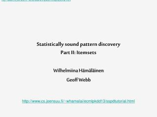 Statistically sound pattern  discovery Part II:  Itemsets