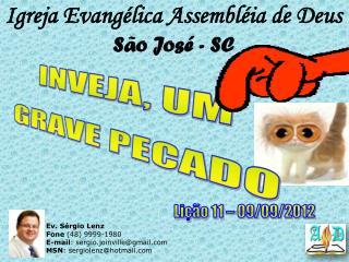 Igreja Evang�lica Assembl�ia de Deus S�o Jos� - SC