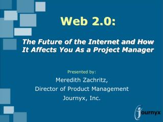 Web 2.0: The Future of the Internet and How It Affects You As a Project Manager