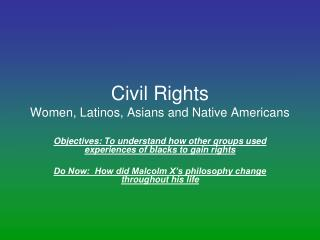 Civil Rights Women, Latinos, Asians and Native Americans