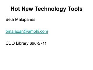 Hot New Technology Tools