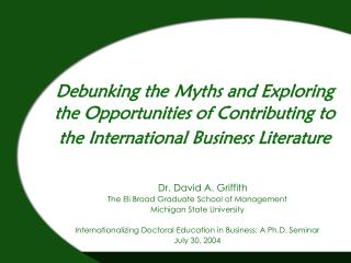 Dr. David A. Griffith The Eli Broad Graduate School of Management Michigan State University