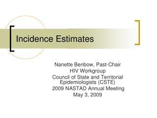 Incidence Estimates