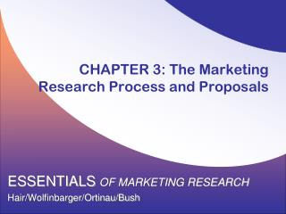CHAPTER 3:  The Marketing Research Process and Proposals