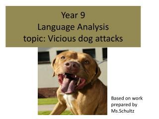 Year 9 Language Analysis topic: Vicious dog attacks