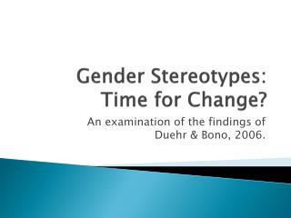 Gender Stereotypes: Time for Change?