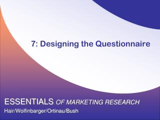 7 : Designing the Questionnaire