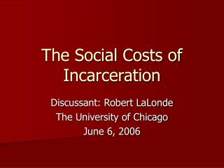 The Social Costs of Incarceration