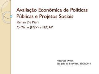 Avaliação Econômica de Políticas Públicas e Projetos Sociais