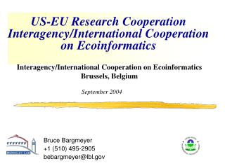 US-EU Research Cooperation Interagency/International Cooperation on Ecoinformatics