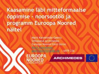 Kaasamine läbi mitteformaalse õppimise - noorsootöö ja programm Euroopa Noored näitel