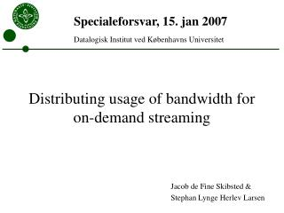 Distributing usage of bandwidth for on-demand streaming