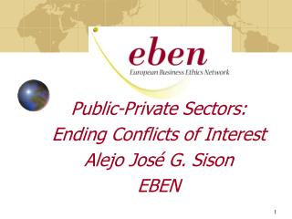 Public-Private Sectors:  Ending Conflicts of Interest Alejo José G. Sison EBEN