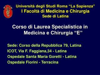 """Università degli Studi Roma """"La Sapienza"""" I Facoltà di Medicina e Chirurgia Sede di Latina"""
