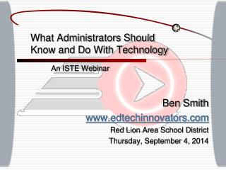 What Administrators Should Know and Do With Technology