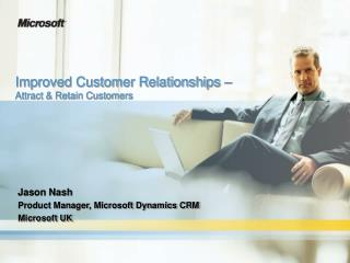 Improved Customer Relationships    Attract  Retain Customers