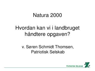 Natura 2000 Hvordan kan vi i landbruget håndtere opgaven?