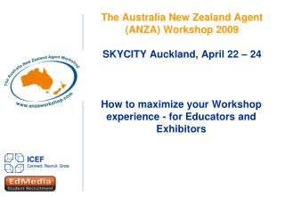 The Australia New Zealand Agent (ANZA) Workshop 2009 SKYCITY Auckland, April 22 – 24