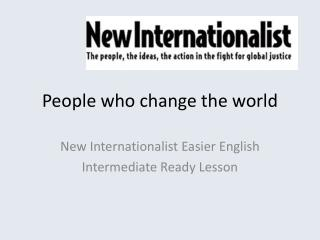 People who change the world