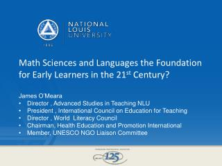 Math Sciences and Languages the Foundation for Early Learners  in the 21 st  Century?