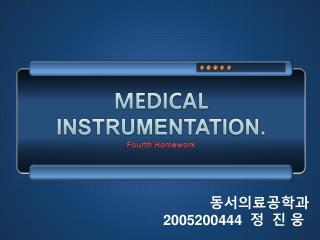 MEDICAL  INSTRUMENTATION. Fourth Homework
