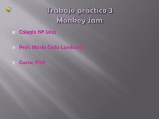 Trabajo práctico 3  Monkey Jam