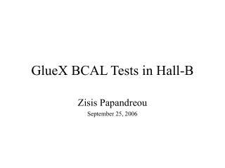 GlueX BCAL Tests in Hall-B