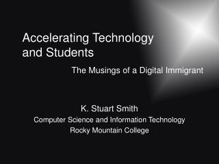 Accelerating Technology and Students
