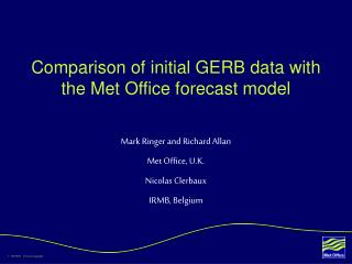 Comparison of initial GERB data with the Met Office forecast model
